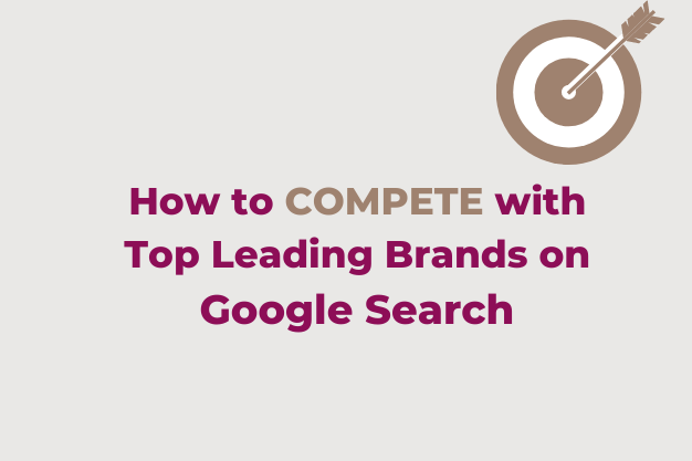 How to compete with top leading brand on search engine optimization