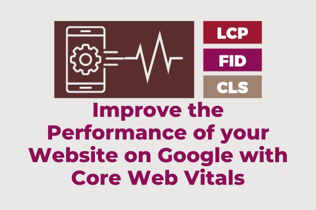Improve the performance of your website on Google with  Core Web Vitals
